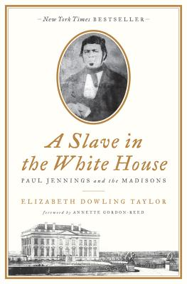 A Slave in the White House By Taylor, Elizabeth Dowling/ Gordon-Reed, Annette (FRW)