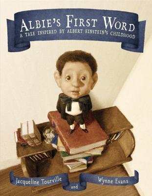 Albie's First Word By Tourville, Jacqueline/ Evans, Wynne (ILT)