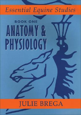 Essential Equine Studies By Brega, Julie